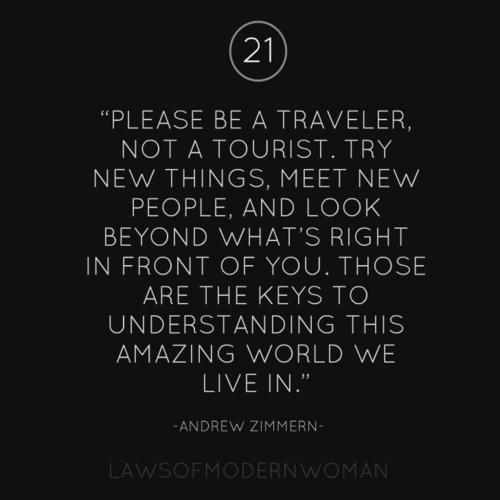 Be a traveler, Not a tourist